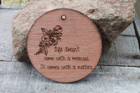 mothers day gift for mom Life Doesn't Come With A Manual It Comes With A Mother Engraved Wood Ornament Laser Etching mothers day gift