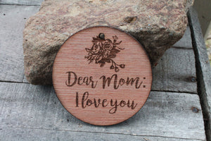 Mothers day gift for mom  Dear Mom I Love You Engraved Wood Ornament Key Chain Laser Etching