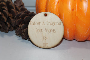 Father and Daughter Best Friends, For Life, Christmas Ornament, Custom Ornament, Laser Engraved, Wood Cut Out, Footstepsinthepast