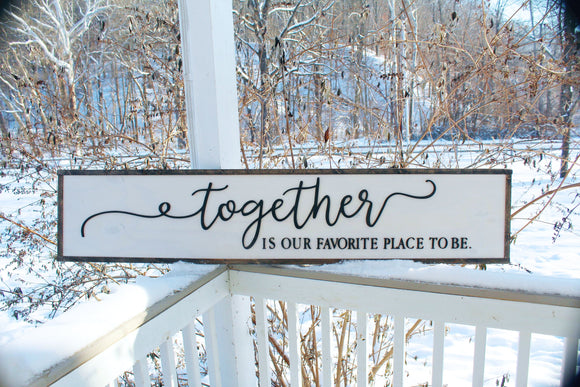 Together is our favorite place to be Large family sign wood fireplace living room dinning room shabby cottage chic farmhouse rustic decor