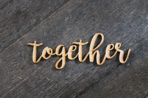 Together, Laser Cut Out, Together Sign, Together Cutout, Together DIY, Wood Word, Craft, Laser Cut Wood Word, Wooden, Decor, Birch