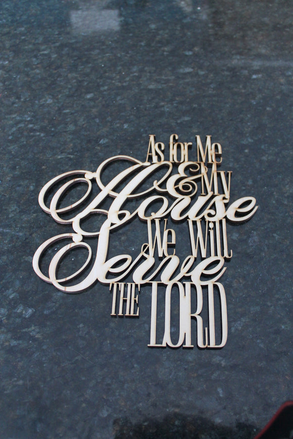 As For Me and My House, My House, Serve the Lord, Scripture, Verse, Cut Out, Laser Cutout, DIY, Wood, Silhouette, Craft, Decor, Birch