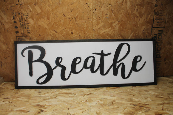 Breathe, wood Sign, Breathe laser cut sign, large wood sign, farmhouse signage, couch fireplace sign, extra large, black and white, rustic