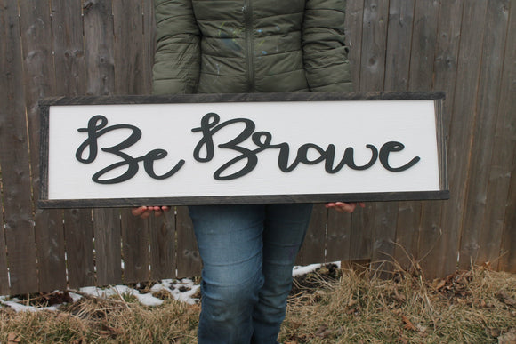 Wood Sign Be Brave, Nursery Sign, Adventure, Travel, Large, Over Sized Rustic, Primitive, Shabby Chic, Raised Text, 3D