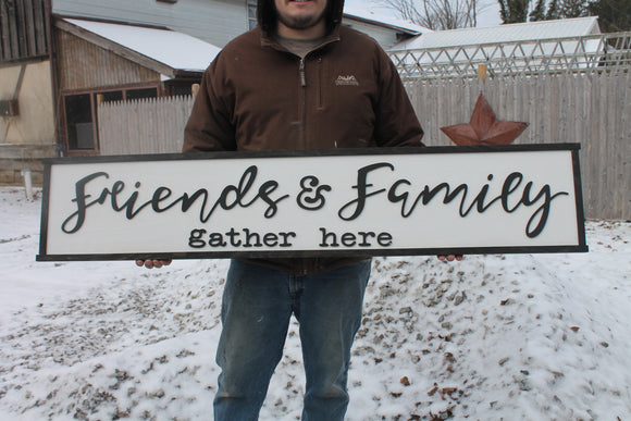 Friends and Family Gather Here, Wood Sign, Extra Large Country Sign ,Large Raised Letter, Over-sized, Wood,Couch Sign, Fireplace Sign