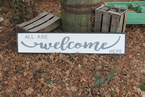 All Are Welcome Here, 5 Foot Sign, Couch Side, Fireplace Sign, Extra Large, Porch Sign, Shabby Chic, Rustic, Country, Primitive, Raised Text