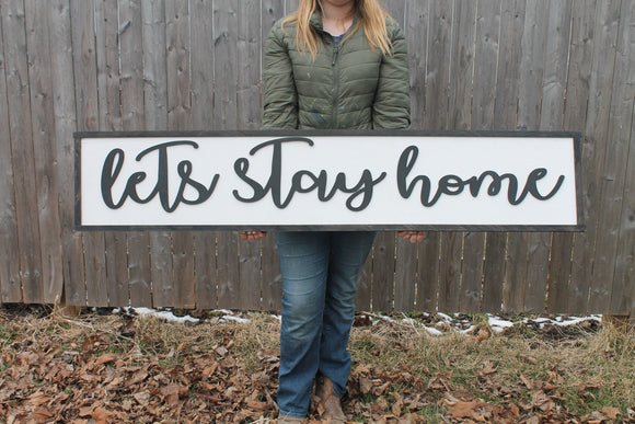 Lets Stay Home, Large family sign, wood, 3D, Raised Text, fireplace, living room, dining room, shabby cottage, chic, farmhouse, rustic decor