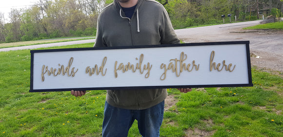Friends & Family,  Gold, Gather Here, Family Sign, Couch Sign,  Shabby Chic, Wood Sign, Extra Large, Large Raised Letter, Over-sized, 3D