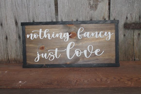 Nothing Fancy Just Love, Wedding Sign, Party, 3D Raised Text, Large, Framed, Rustic, Primitive, Barn, Wood, Country