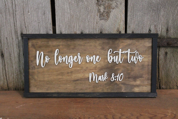No Longer One But Two, Mark 8:10, Scripture, Wedding, Party, 3D Raised Text,Large, Framed, Sign, Rustic, Primitive, Barn, Wood, Country