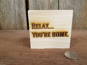 Relax Your Home, Engraved, Wood, Block, Decor, Rustic, Pine, Tiered Tray, Handmade, Primitive, Self Sitter, Free Standing
