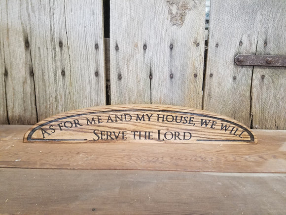 As For Me and My House We Will Serve The Lord, over the door entry Scripture, House Warming Gift, Hardwood,  Oak, Engraved, Free Standing
