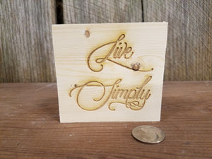 Live Simply, Encouraging, Rustic, Pine, Self Sitter,  Handmade, Wood, Laser Engraved, Primitive, Tiered Tray Decor