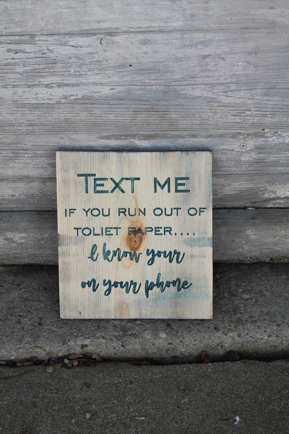 Bathroom, Sign,  Funny, Text me, Out of toilet paper,  Humor, Engraved, Rustic, Wood, Gross, Joke, Silly, Guest Bath, Decor, Clean