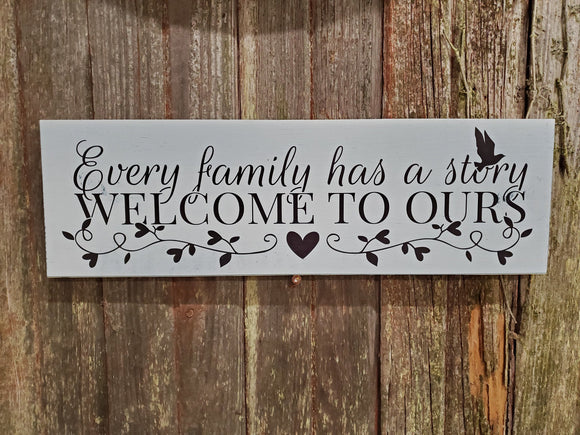 Every Family Has A Story Welcome To Ours Sign Home Decor Plaque Wall Art Color Wood Print Wedding Gift New Home Gift