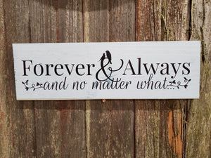 Forever and Always No Matter What Sign Home Decor Plaque Wall Art Color Wood Print Wedding Gift New Home Gift