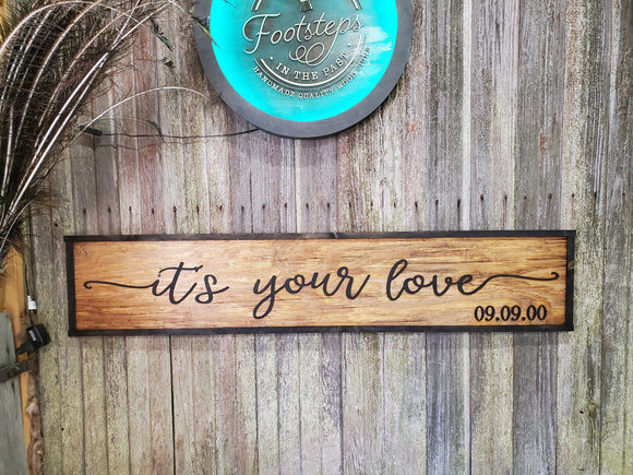 Its Your Love Large Custom Established Sign Wedding Gift Country Rustic Wood 3D Raised Text Wooden Framed Shabby Chic Cabin Decor