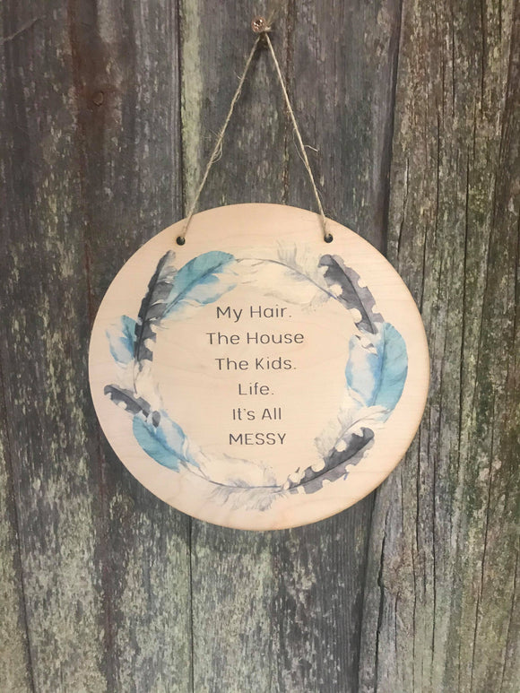 Wood Messy House Sign Round Messy Hair Feathers Decor Messy Kids Messy Home Silly Plaque Wall Art Color Wood Print