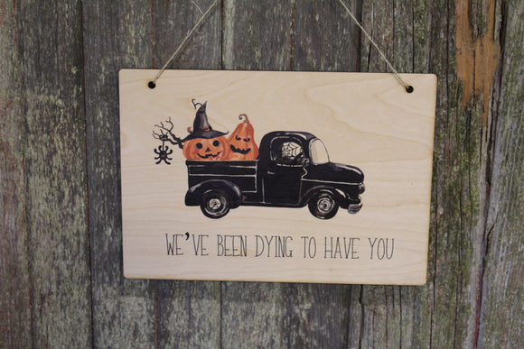 Vintage Truck Black Pumpkins Jack-O-Lanterns Halloween Dying to See You Rustic Wooden Wall Decor Wood Print