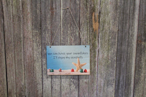 Christmas at the Beach Sign Ocean You Can Have You Snowflakes I'll Enjoy my Seashells Water Rustic Wooden Wall Decor Wood Print