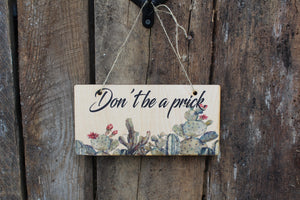 Don't Be A Prick Sign Wood Hanging Wall Art Watercolor Print Decoration Decor Cactus Plant House Plant Greenery