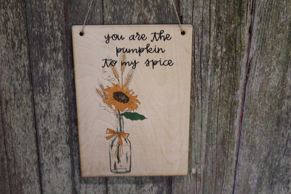 Sunflower Sign Flowers Mason Jar Fall Sign Autumn Your the Pumpkin to My Spice Rustic Wall Décor Wood Print Entry Way Front Door