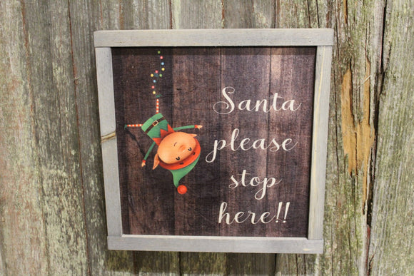 Santa Please Stop Here! Wood Sign Hanging Silly Upside Down Elf Christmas Décor Pallet Sign Framed Rustic Primitive Printed Wall Art