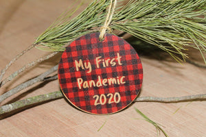 My First Pandemic 2020 Ornament Wood Slice Red Buffalo Plaid Christmas Tree Primitive Rustic Tree Printed Silly Covid