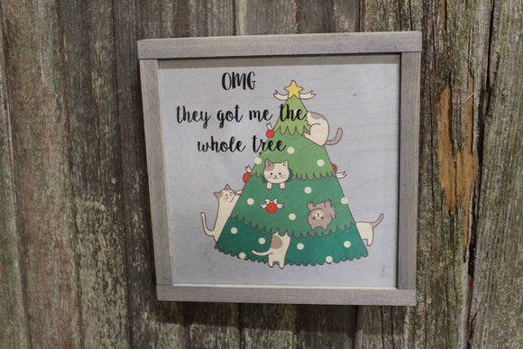 Cat Wood Sign Kitten Climbing the Christmas Tree Silly Gray Framed Print OMG You Gave Us the Whole Tree Wall Art Farmhouse Decoration Rustic