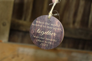 Together Is My Favorite Place to Be Ornament Wood Slice When We Had To Stay Apart Quarantine  Christmas Primitive Tree Print Covid 2020