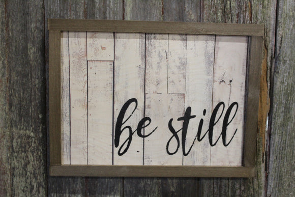 Be Still Wood Sign Script Text White Shiplap Brown Farmhouse Frame Encouragement Print Art Primitive Rustic Barn Wood