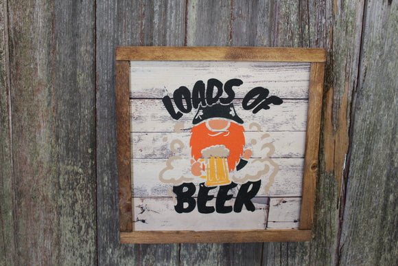 Loads Of Beer Wood Sign Gnome St Paddys Day St Patricks Day Irish Décor Print Wall Art Decoration Wall Hanging Farmhouse Rustic Shiplap Elf