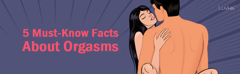5 Must-Know Facts About Orgasms
