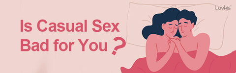 Is Casual Sex Bad for You?
