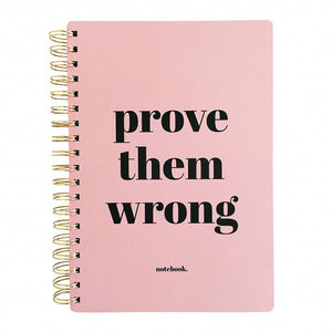 "Quaderno B5 con spirale ""Prove them wrong"""