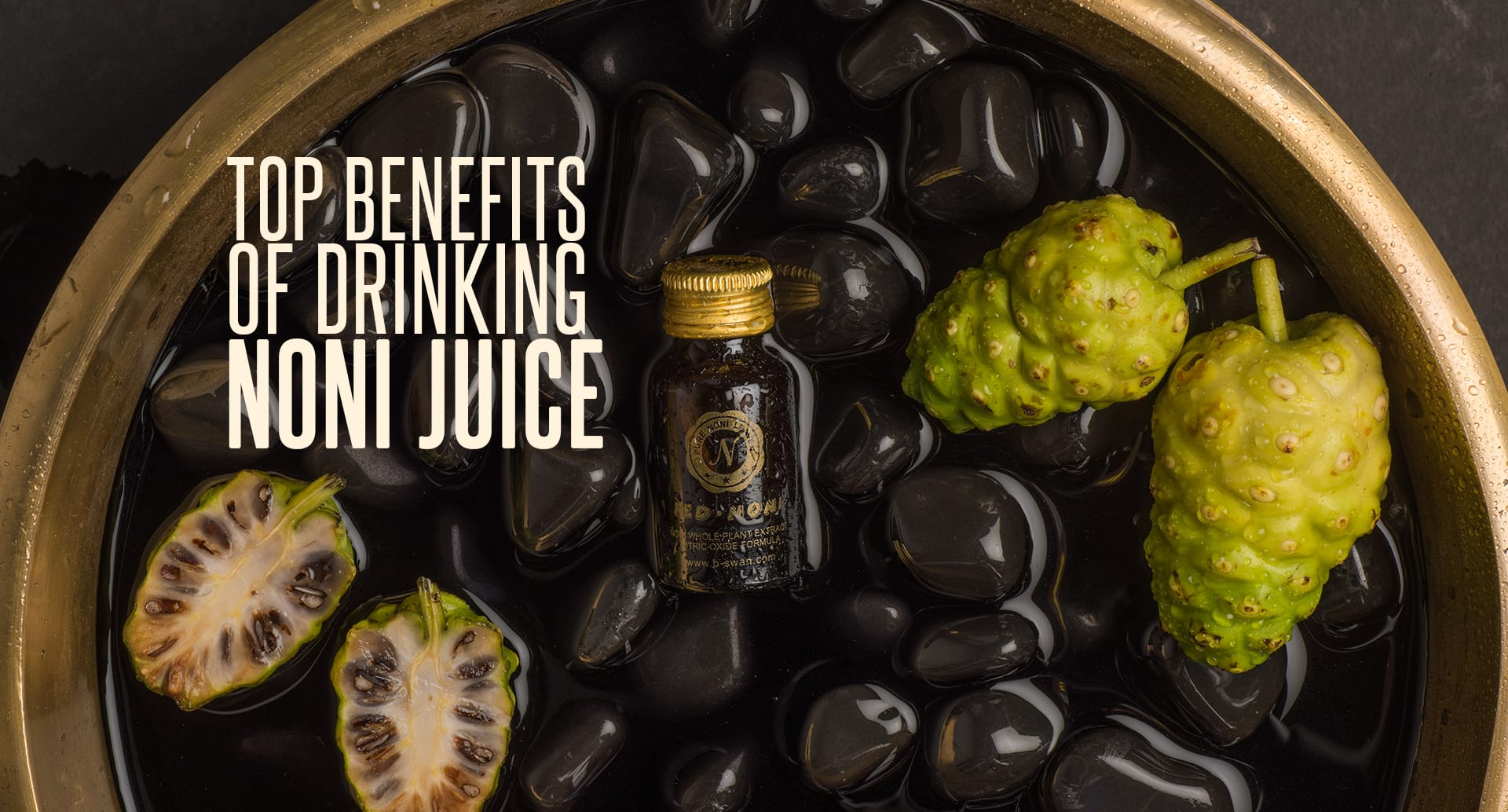 TOP BENEFITS OF DRINKING NONI JUICE