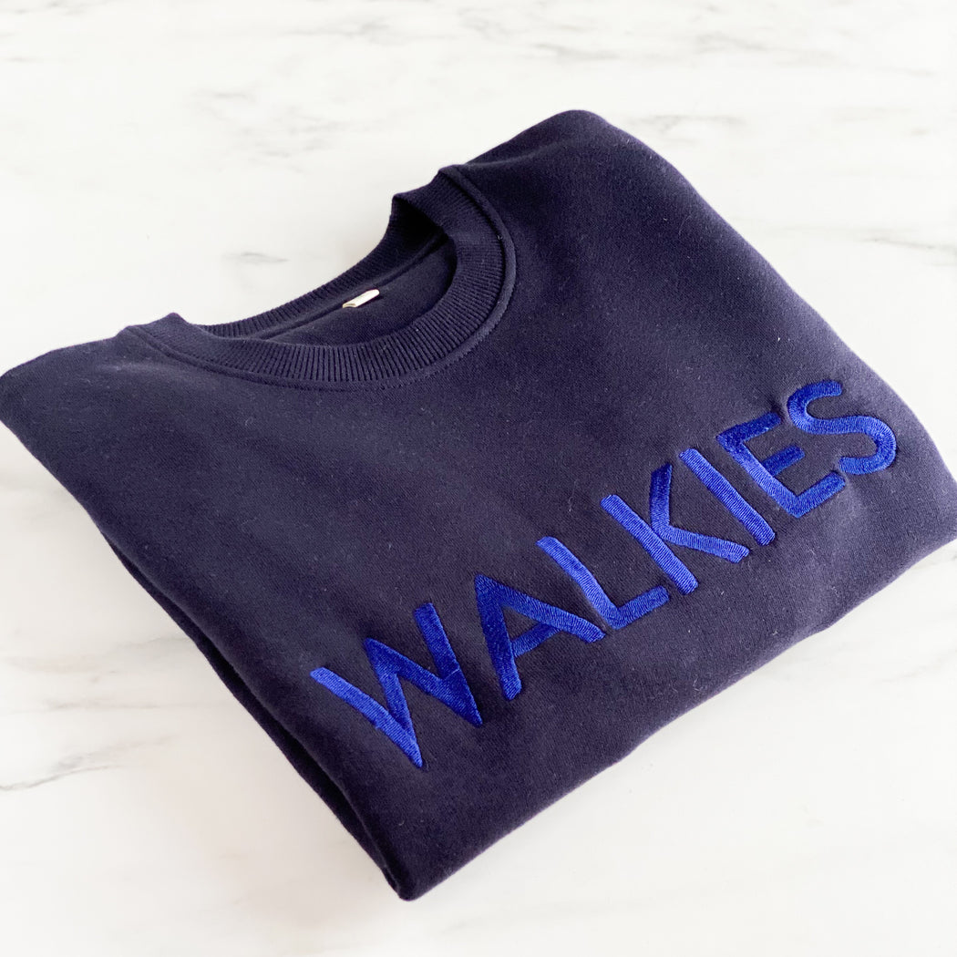 Embroidered WALKIES Navy on Navy Slogan Sweatshirt