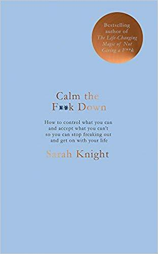 Calm the F**k Down by Sarah Knight - anatomé