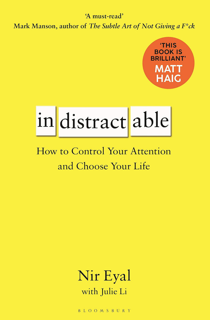 Indistractable - How to control your Attention and Choose your Life by Nir Eyal - anatomé