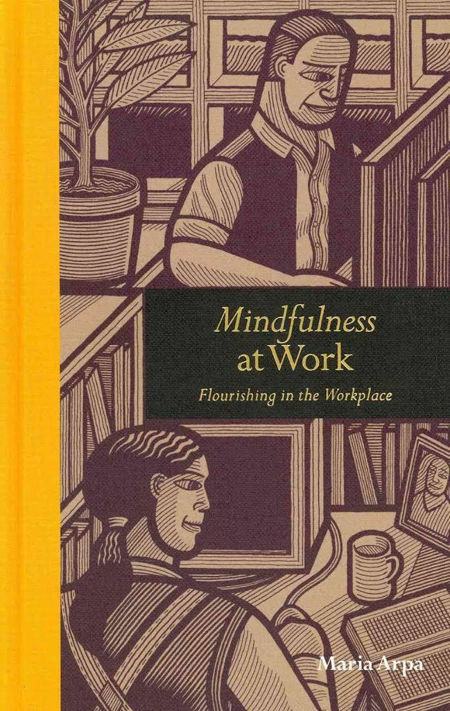 Mindfulness at Work by Maria Arpa - anatomé