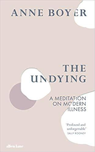 the Undying by Anne Boyer - anatomé