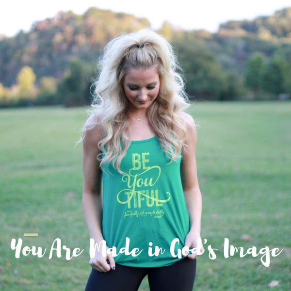 You are Made in God's Image so Be You Tiful