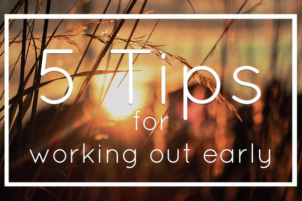 5 Tips to Help You Rise and Shine