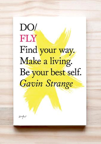Do Fly - Find your way. Make a living. Be your best self. Gavin Strange