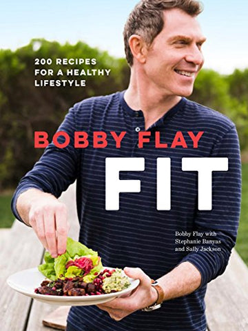 Bobby Flay Fit: 200 Recipes for a Healthy Lifestyle v2