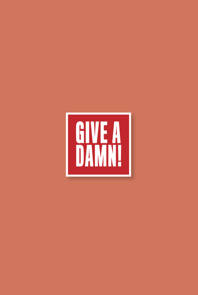 Give A Damn! Enamel Pin