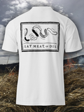Eat Meat, Or Die Tee