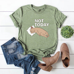 Not Today Casual Tshirt