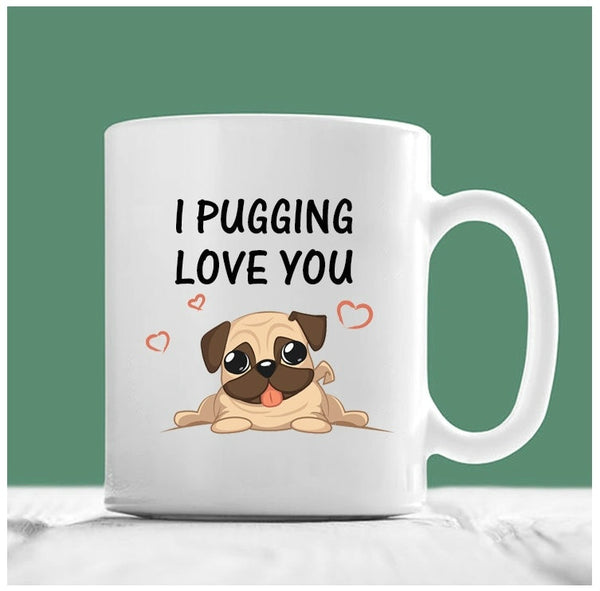 Pugging Love You Mug