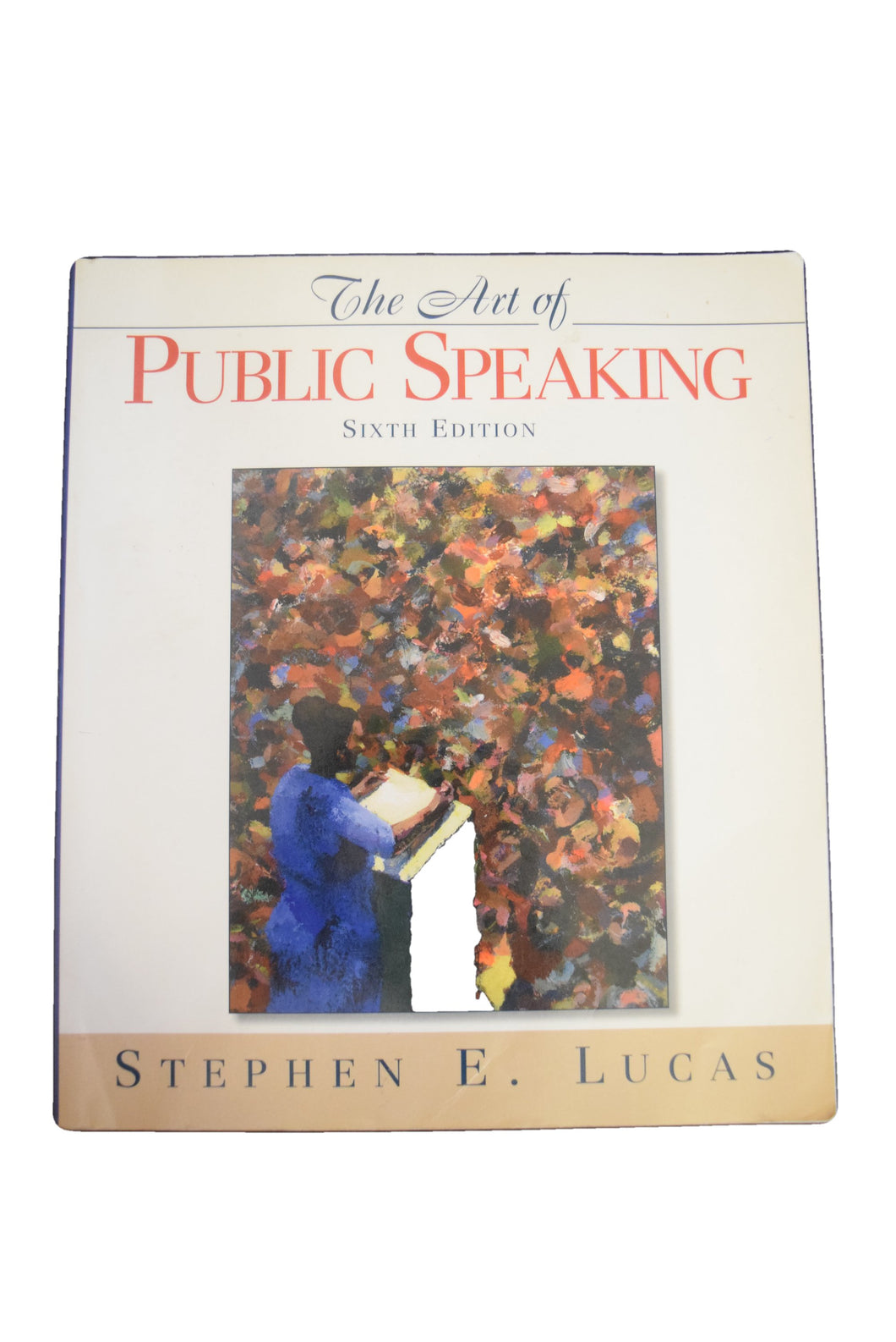 The art of public speaking, 8th edition by stephen e. Lucas.